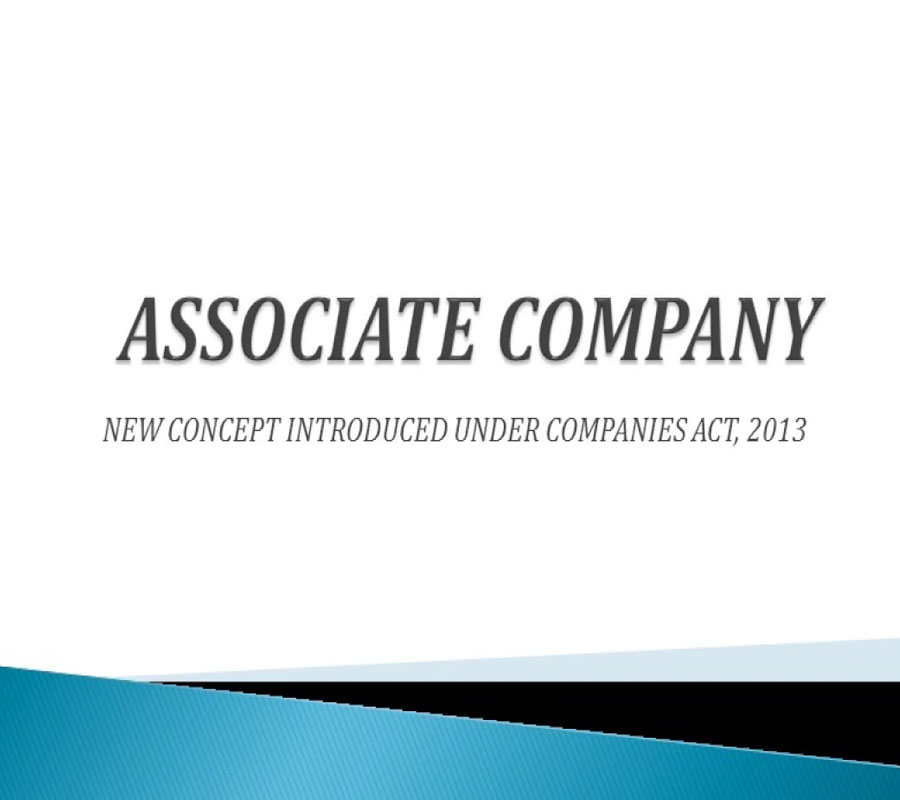 Concept of Associate Company under the Companies Act 2013